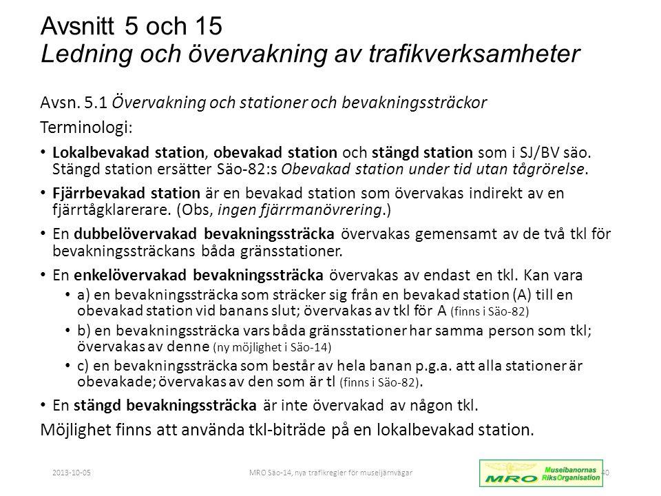 Avsnitt 5 och 15 Ledning och övervakning av trafikverksamheter