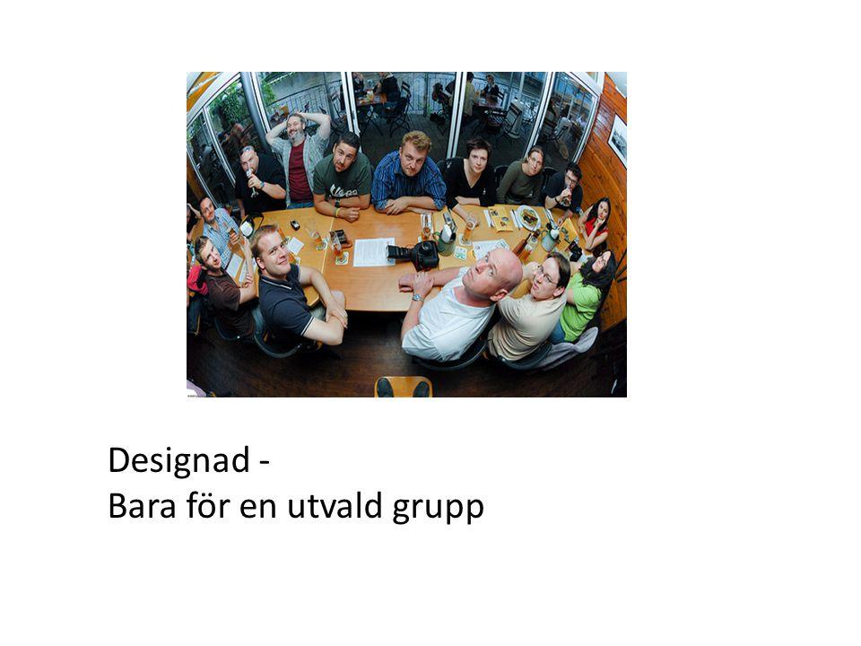 Designad - Bara för en utvald grupp