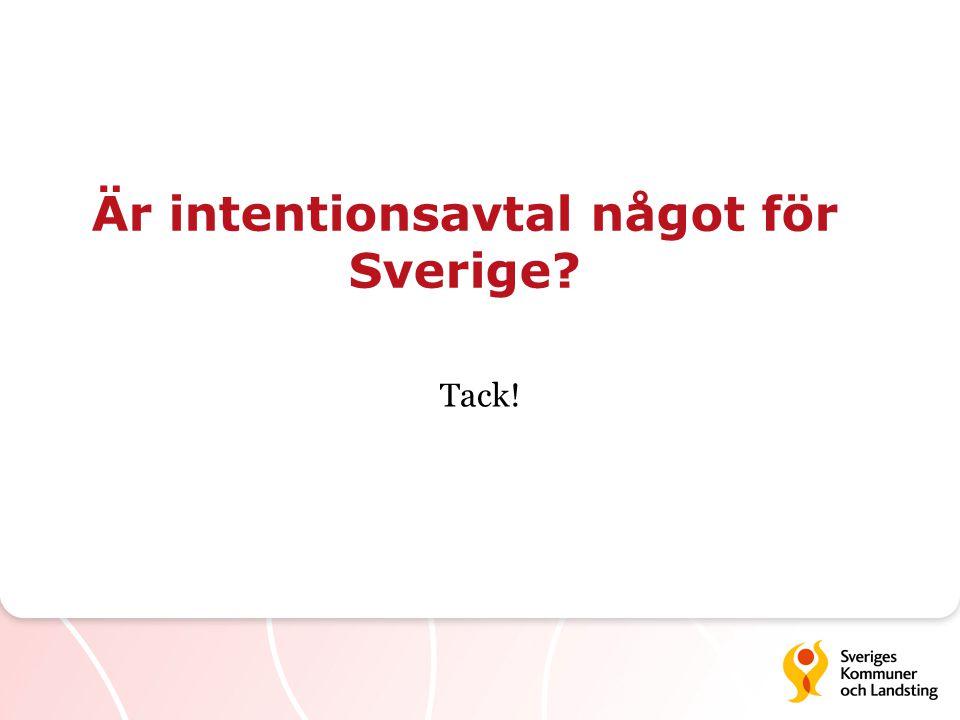 Är intentionsavtal något för Sverige