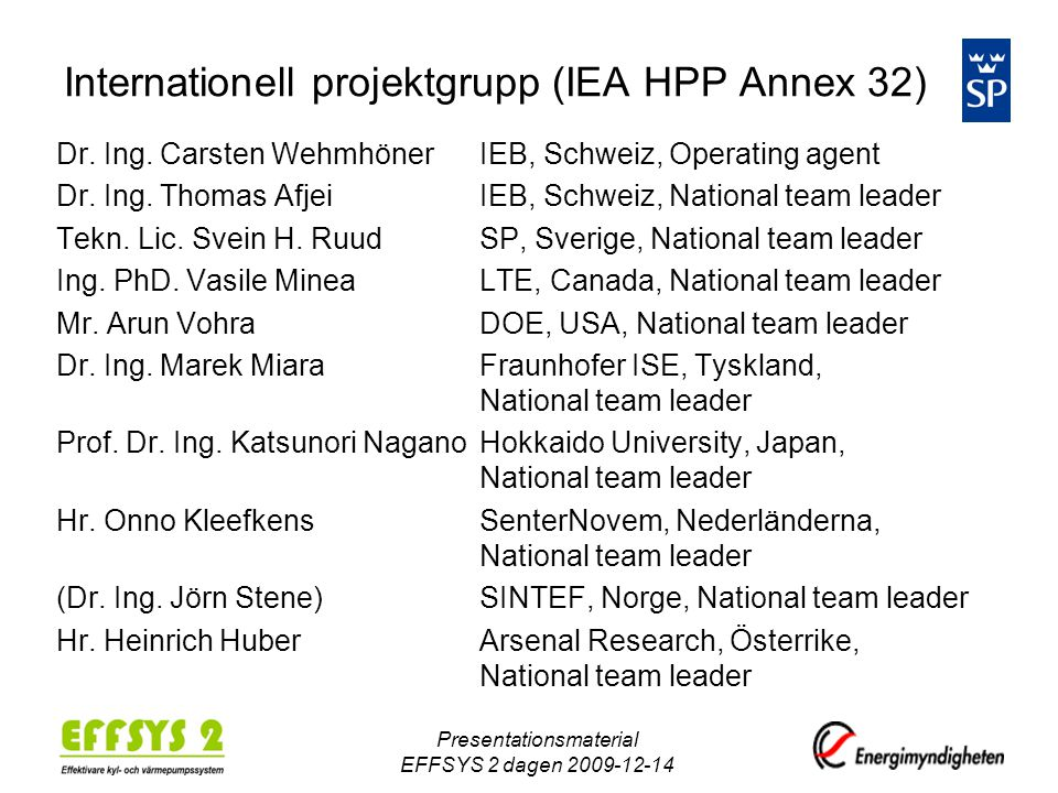 Internationell projektgrupp (IEA HPP Annex 32)