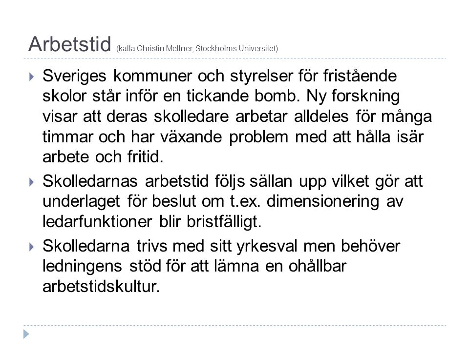 Arbetstid (källa Christin Mellner, Stockholms Universitet)