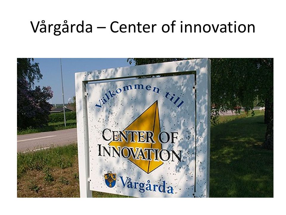 Vårgårda – Center of innovation