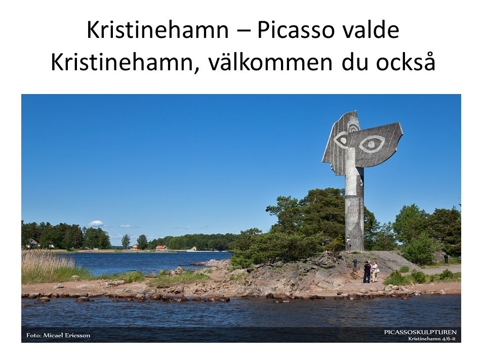 Kristinehamn – Picasso valde Kristinehamn, välkommen du också
