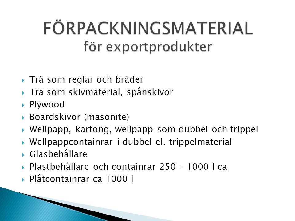 FÖRPACKNINGSMATERIAL för exportprodukter