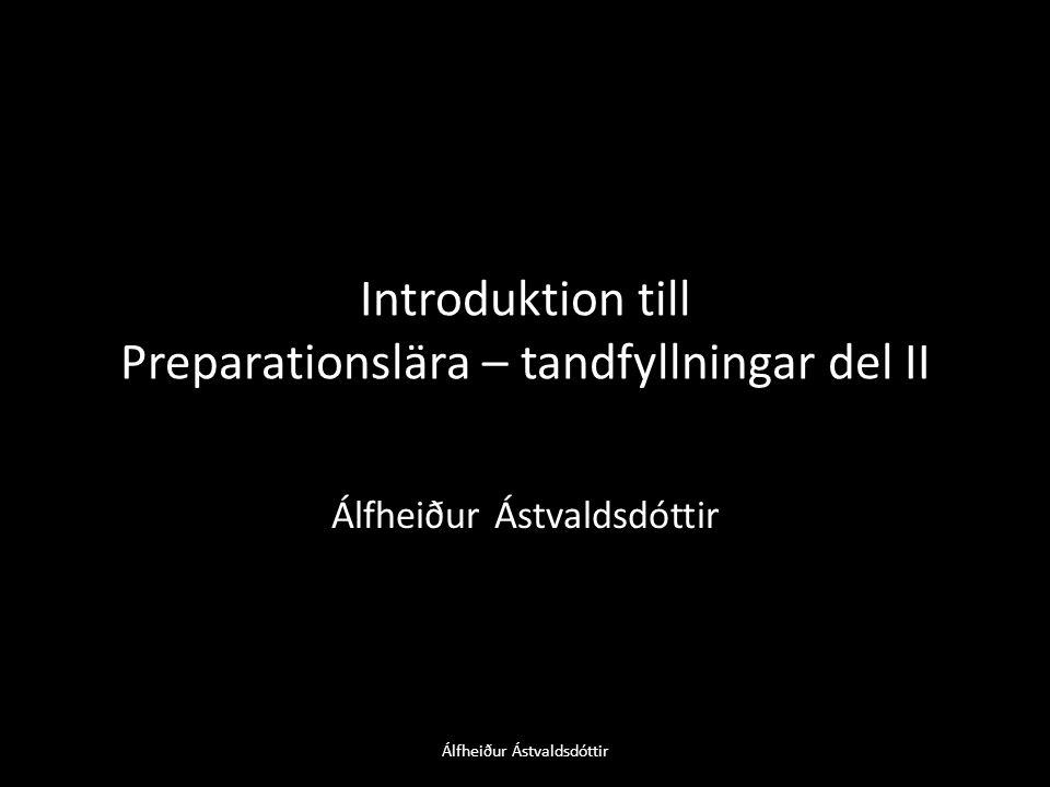 Introduktion till Preparationslära – tandfyllningar del II