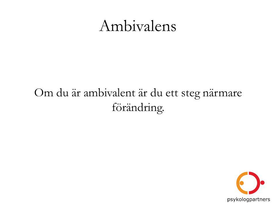 Om du är ambivalent är du ett steg närmare förändring.