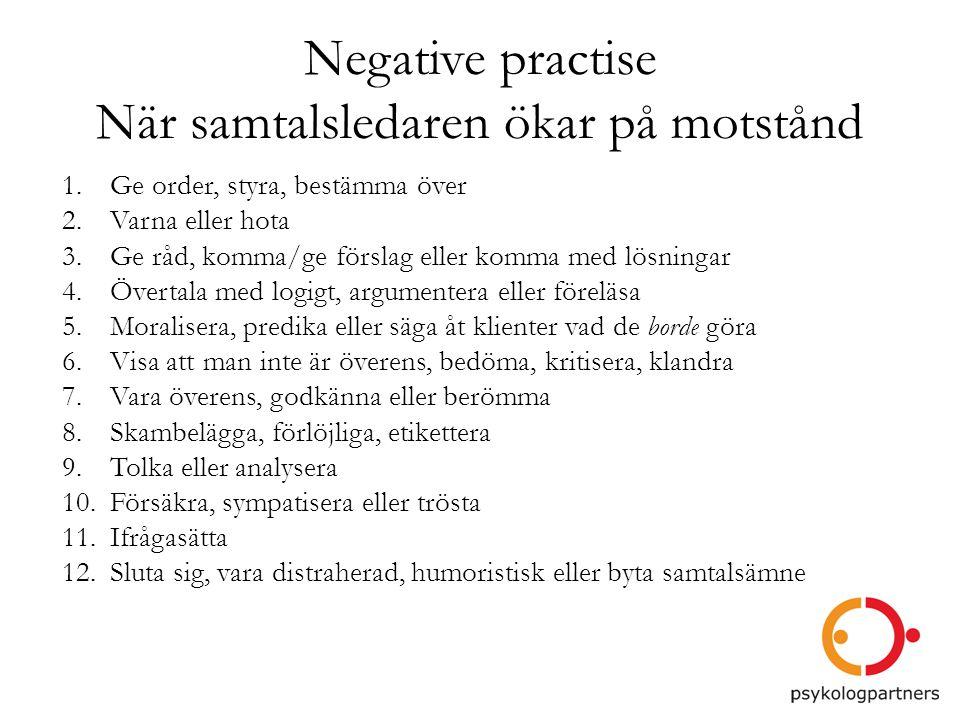 Negative practise När samtalsledaren ökar på motstånd
