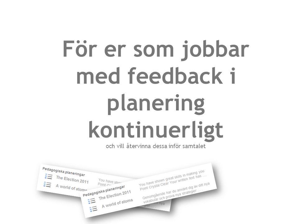 För er som jobbar med feedback i planering kontinuerligt