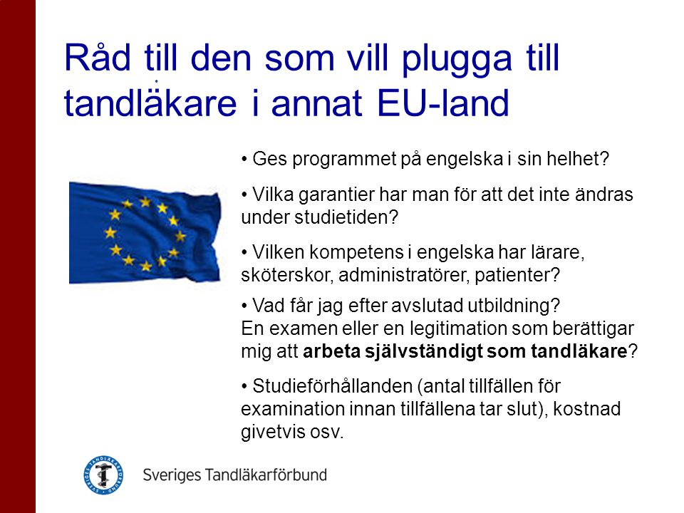 Råd till den som vill plugga till tandläkare i annat EU-land