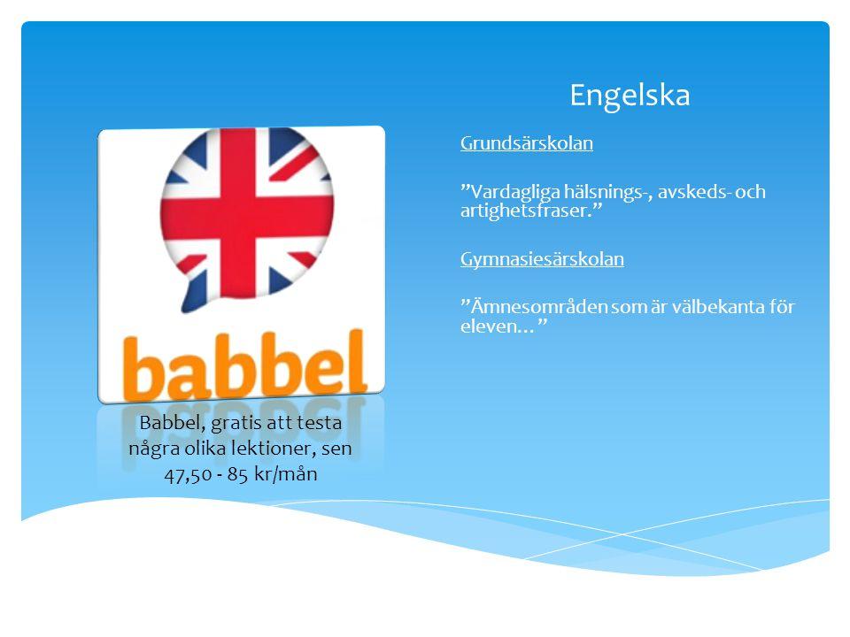 Babbel, gratis att testa några olika lektioner, sen 47,50 - 85 kr/mån