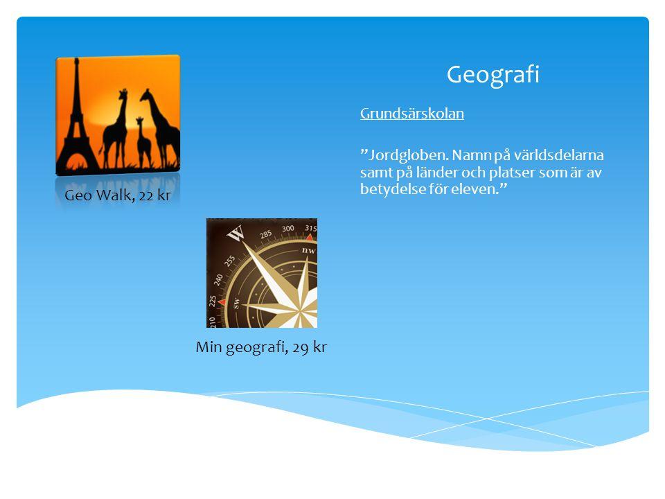 Geografi Geo Walk, 22 kr Min geografi, 29 kr Grundsärskolan