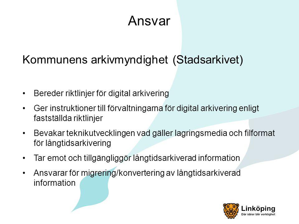 Ansvar Kommunens arkivmyndighet (Stadsarkivet)