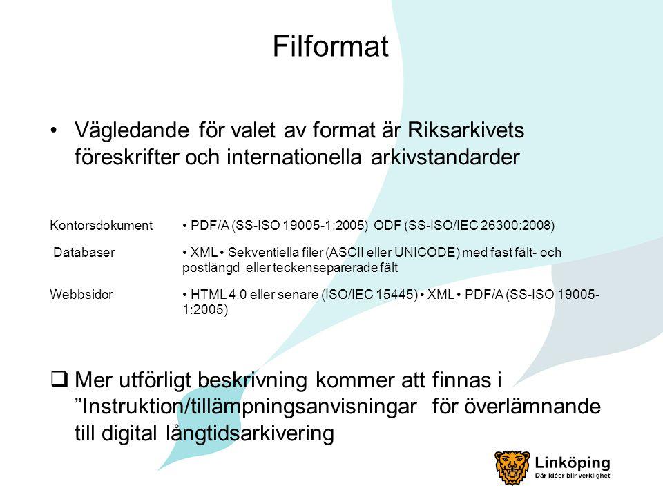 Filformat Vägledande för valet av format är Riksarkivets föreskrifter och internationella arkivstandarder.
