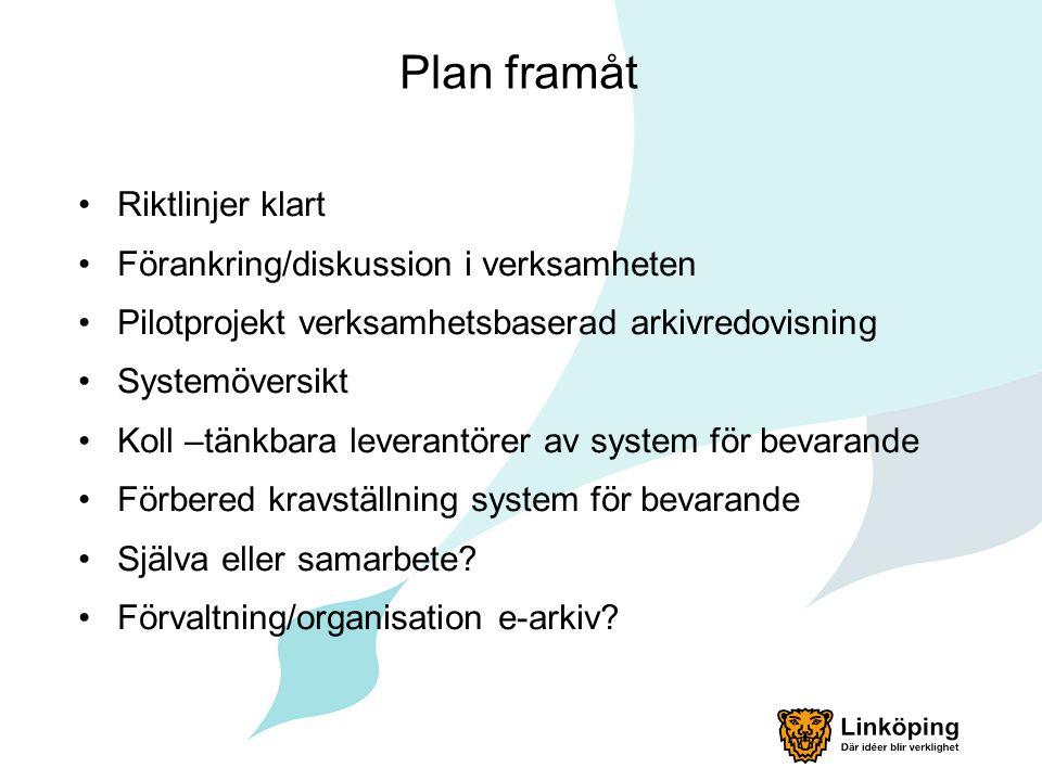 Plan framåt Riktlinjer klart Förankring/diskussion i verksamheten