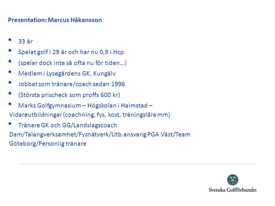 Presentation: Marcus Håkansson