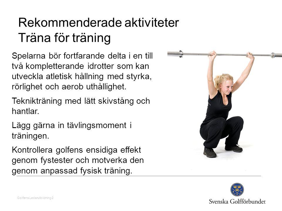 Rekommenderade aktiviteter Träna för träning