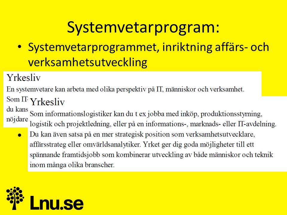 Systemvetarprogram: Systemvetarprogrammet, inriktning affärs- och verksamhetsutveckling. Informationslogistik, Ljungby.