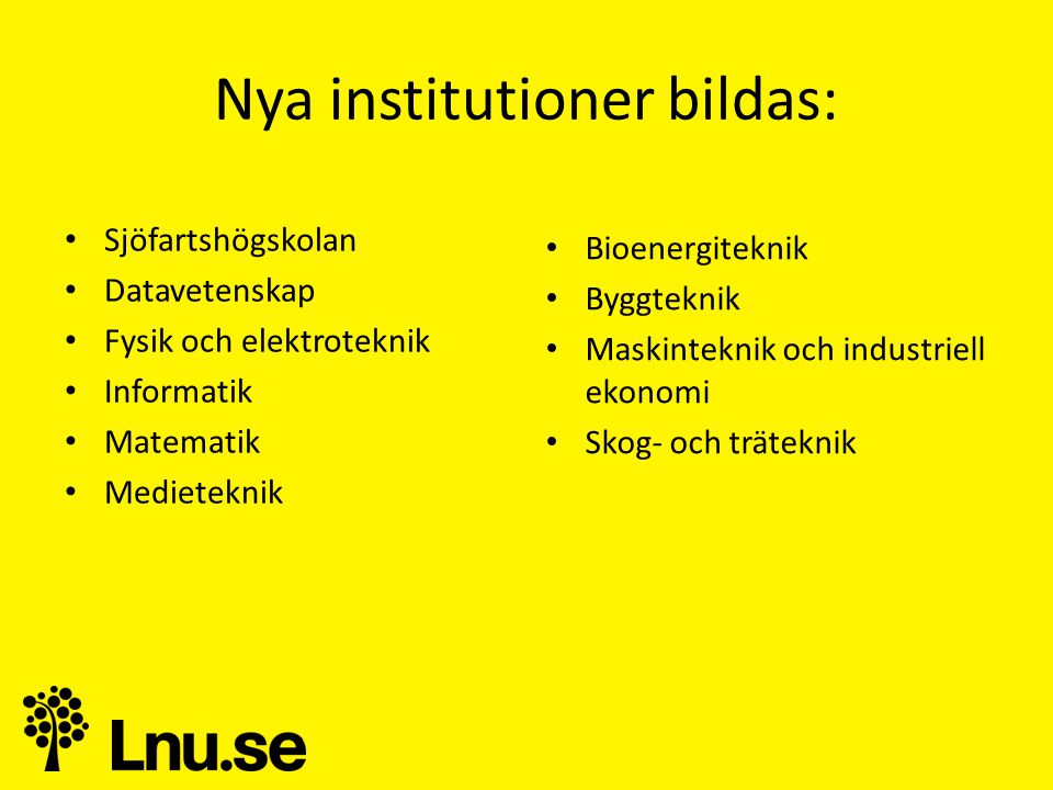 Nya institutioner bildas:
