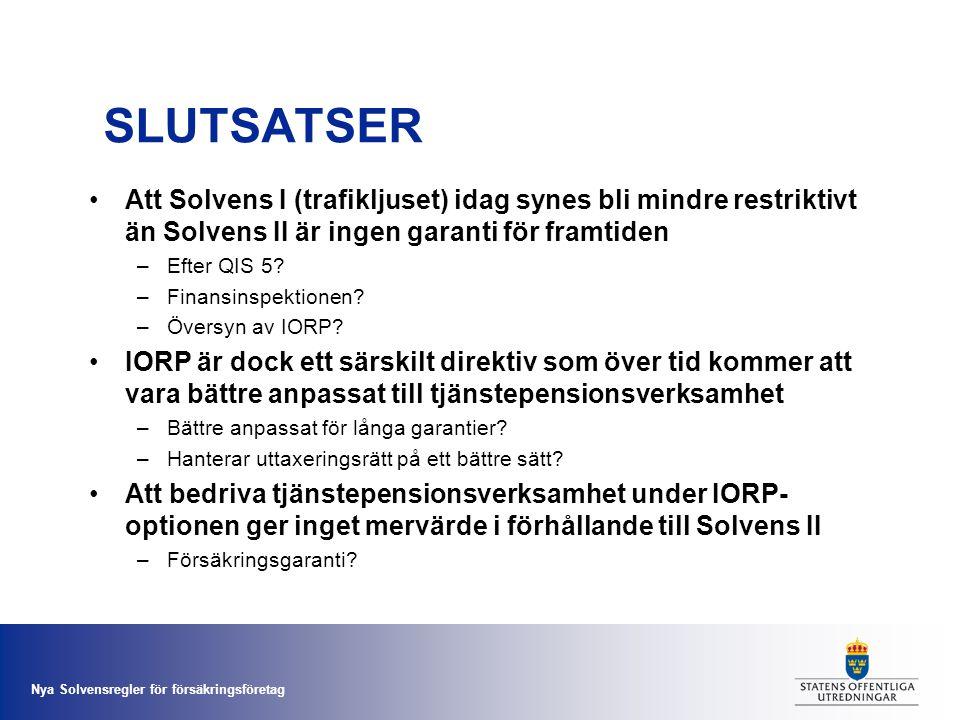 SLUTSATSER Att Solvens I (trafikljuset) idag synes bli mindre restriktivt än Solvens II är ingen garanti för framtiden.