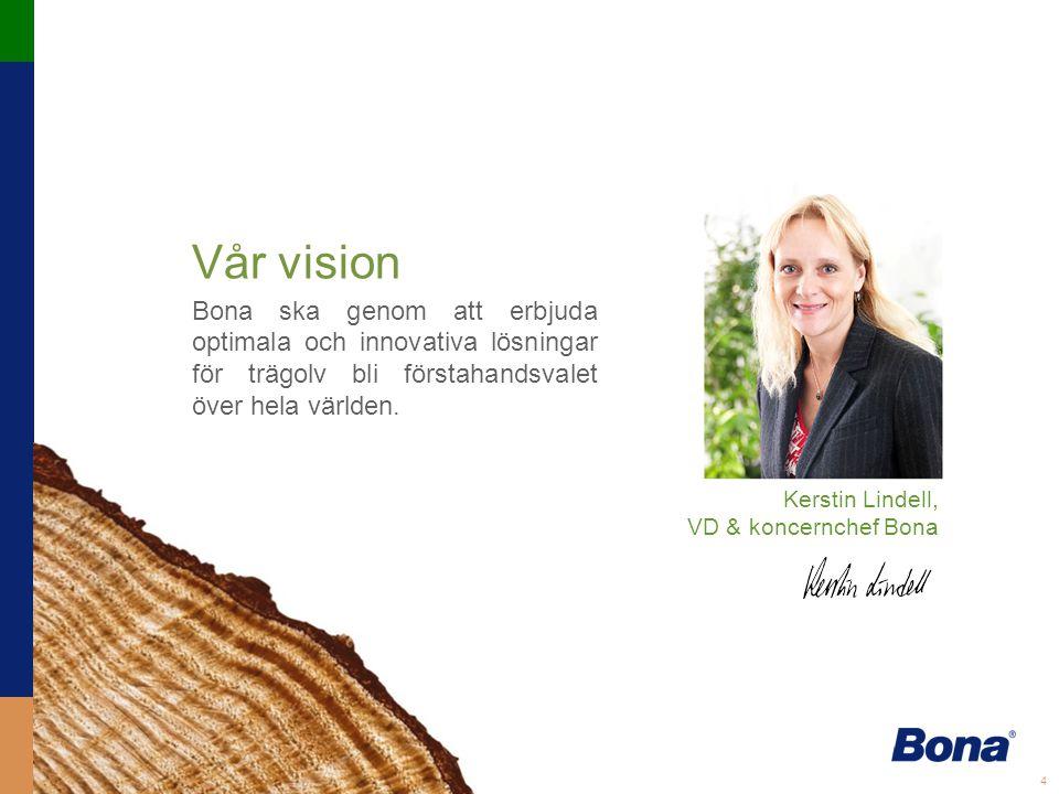 Vår vision Kerstin Lindell, VD & koncernchef Bona