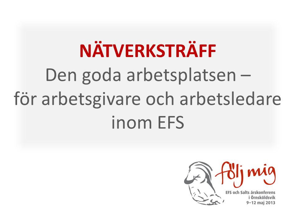 NÄTVERKSTRÄFF Den goda arbetsplatsen – för arbetsgivare och arbetsledare inom EFS