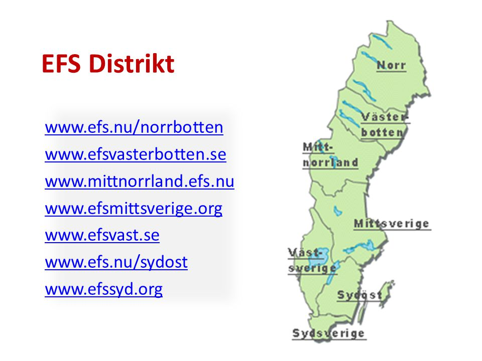 EFS Distrikt www.efs.nu/norrbotten www.efsvasterbotten.se