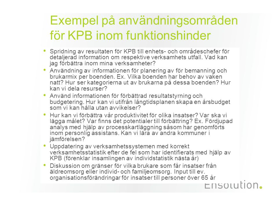 Exempel på användningsområden för KPB inom funktionshinder