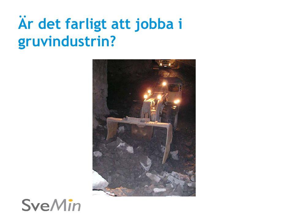 Är det farligt att jobba i gruvindustrin