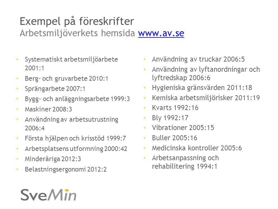 Exempel på föreskrifter Arbetsmiljöverkets hemsida www.av.se