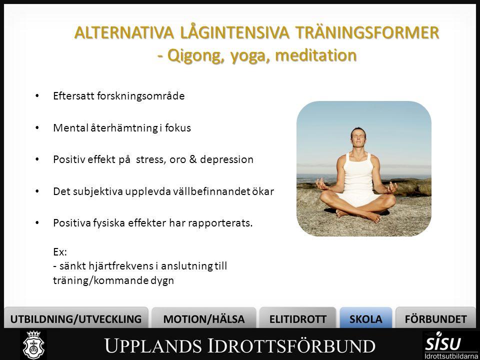 ALTERNATIVA LÅGINTENSIVA TRÄNINGSFORMER - Qigong, yoga, meditation