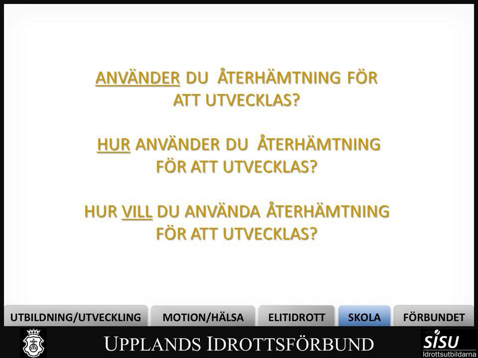 ANVÄNDER DU ÅTERHÄMTNING FÖR ATT UTVECKLAS