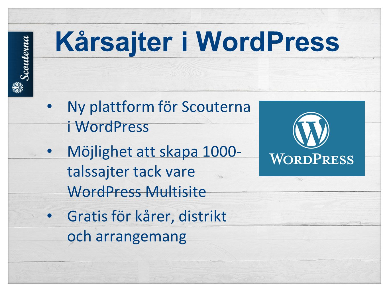 Kårsajter i WordPress Ny plattform för Scouterna i WordPress