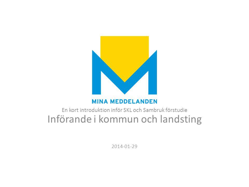En kort introduktion inför SKL och Sambruk förstudie Införande i kommun och landsting 2014-01-29
