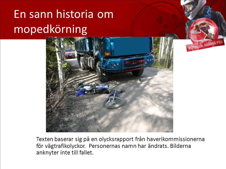 En sann historia om mopedkörning