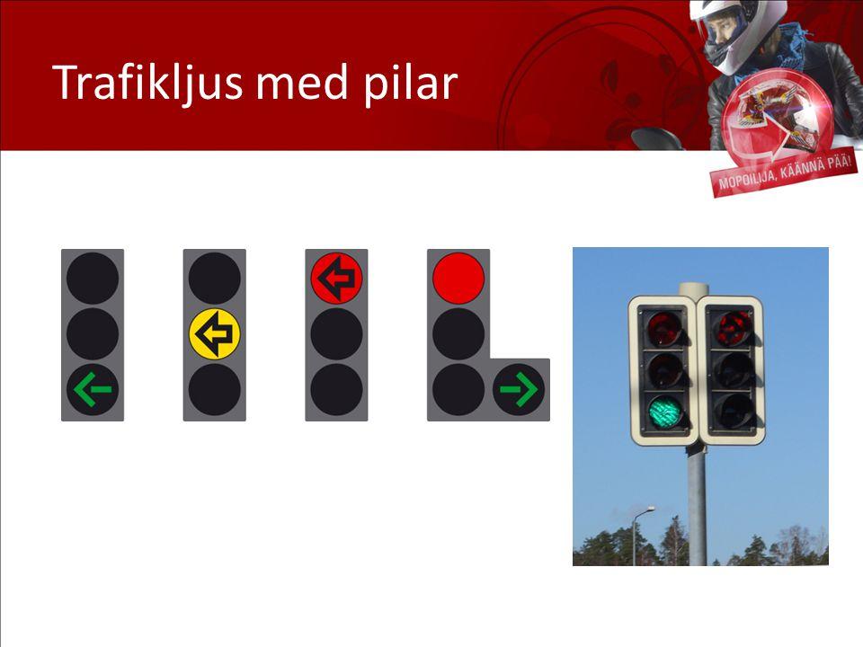 Trafikljus med pilar Då det finns trafikljus med pilar behöver man enligt reglerna inte väja för någon.
