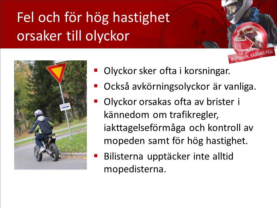 Fel och för hög hastighet orsaker till olyckor