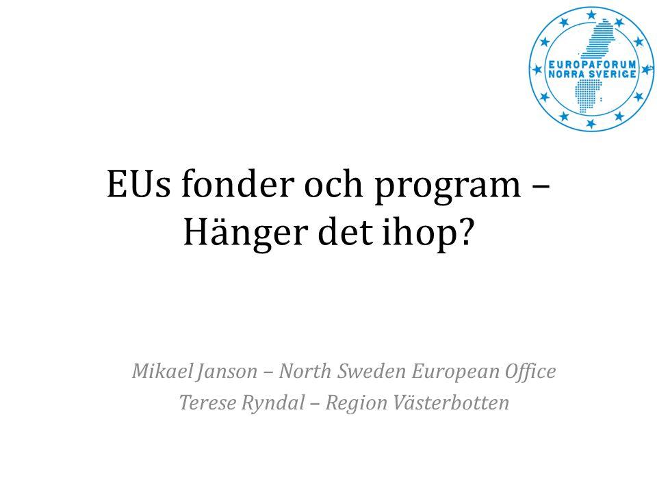 EUs fonder och program – Hänger det ihop