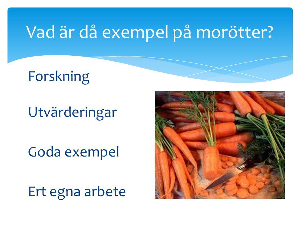 Vad är då exempel på morötter