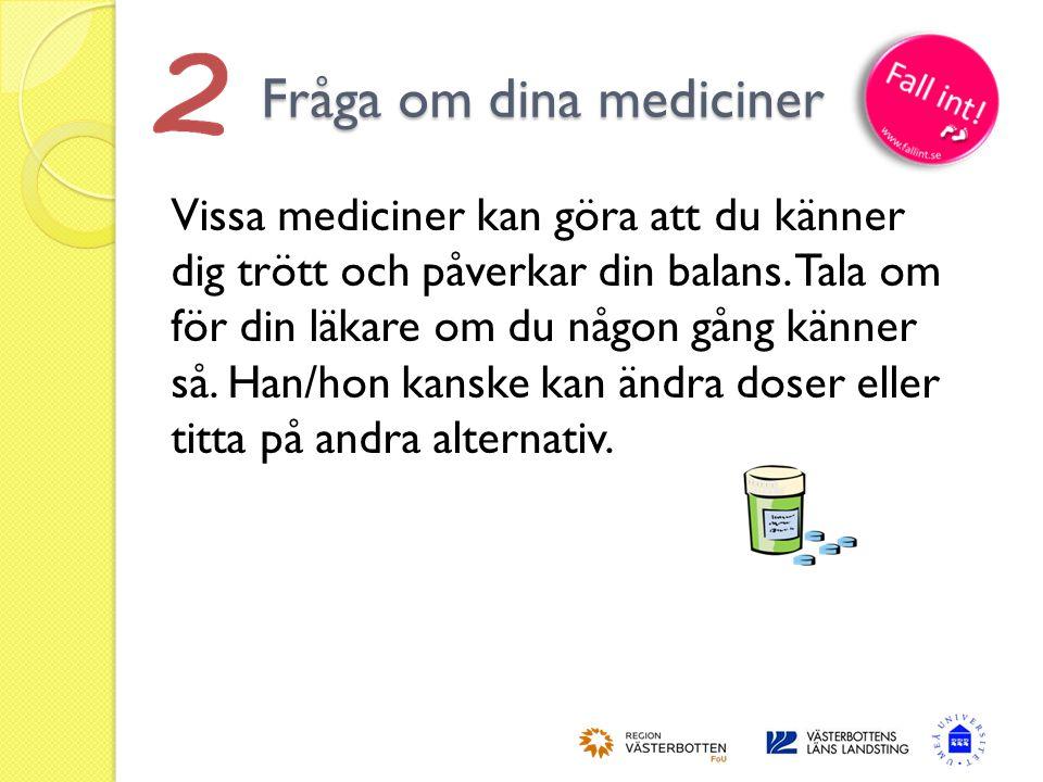Fråga om dina mediciner