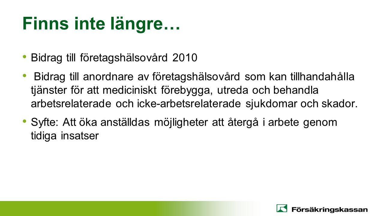 Finns inte längre… Bidrag till företagshälsovård 2010