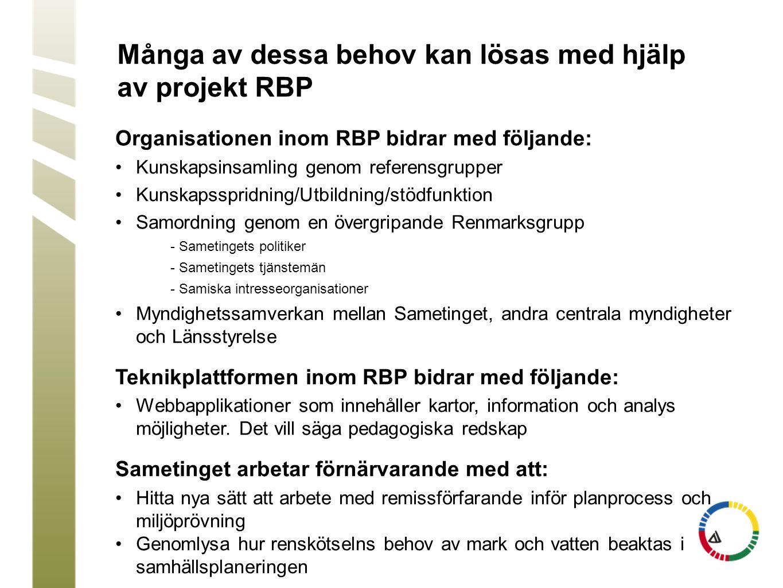 Många av dessa behov kan lösas med hjälp av projekt RBP