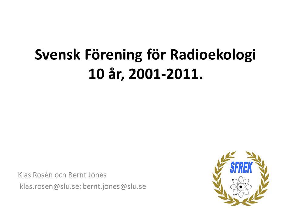Svensk Förening för Radioekologi 10 år, 2001-2011.