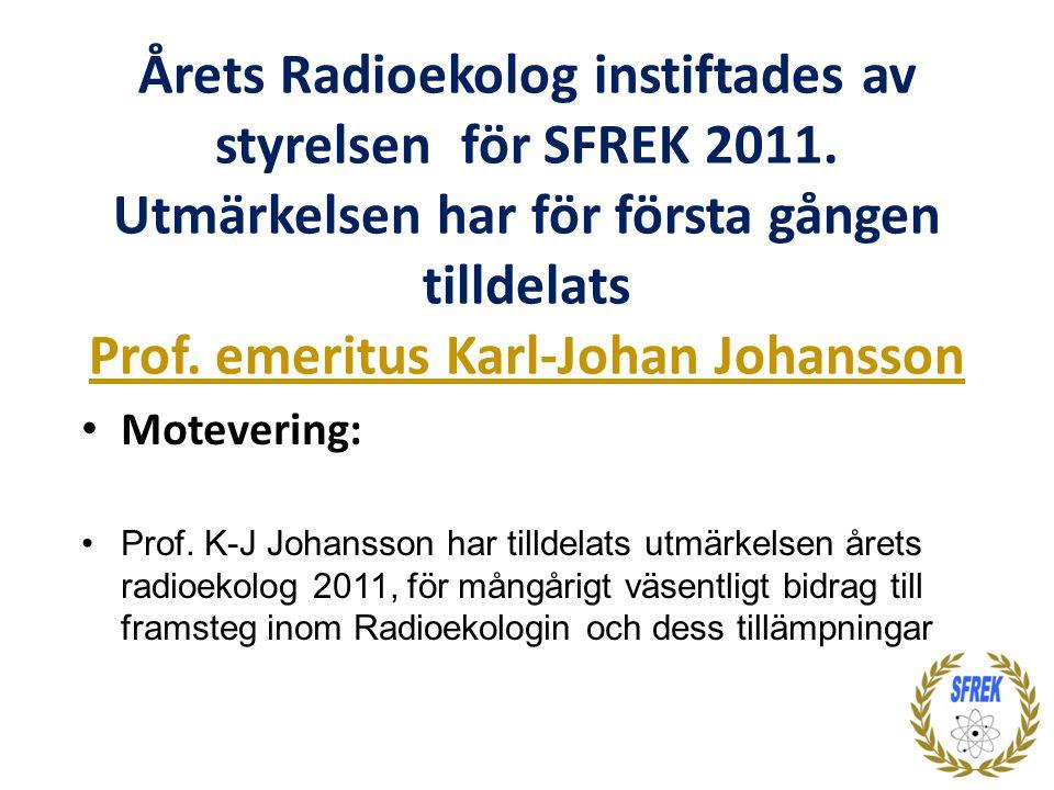 Årets Radioekolog instiftades av styrelsen för SFREK 2011