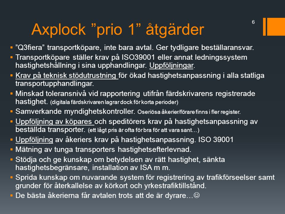 Axplock prio 1 åtgärder