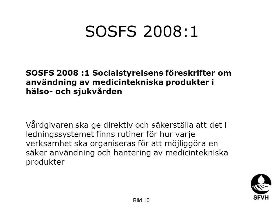 SOSFS 2008:1 SOSFS 2008 :1 Socialstyrelsens föreskrifter om användning av medicintekniska produkter i hälso- och sjukvården.