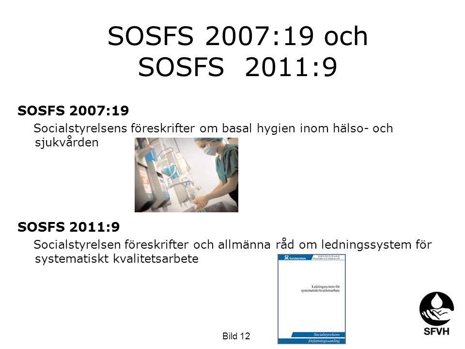 SOSFS 2007:19 och SOSFS 2011:9 SOSFS 2007:19 SOSFS 2011:9