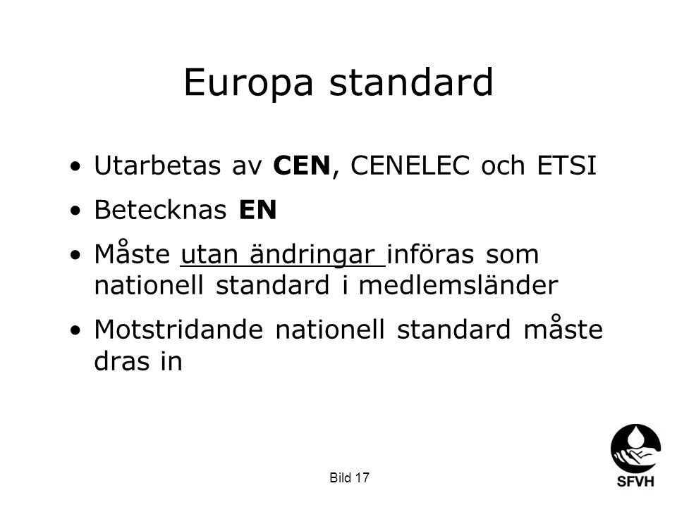 Europa standard Utarbetas av CEN, CENELEC och ETSI Betecknas EN
