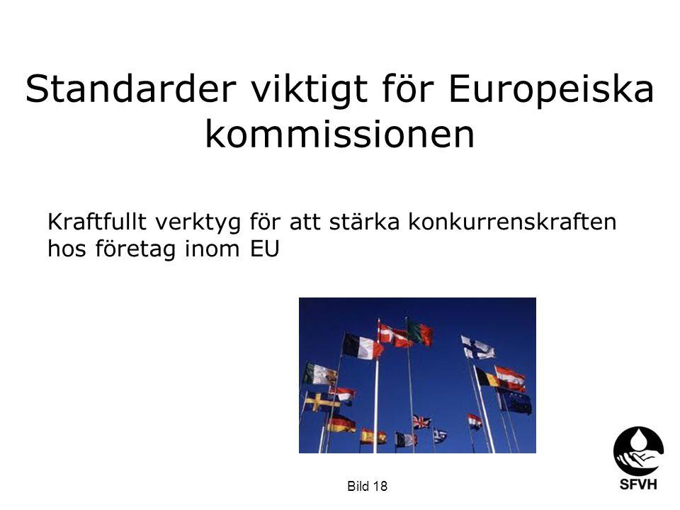 Standarder viktigt för Europeiska kommissionen