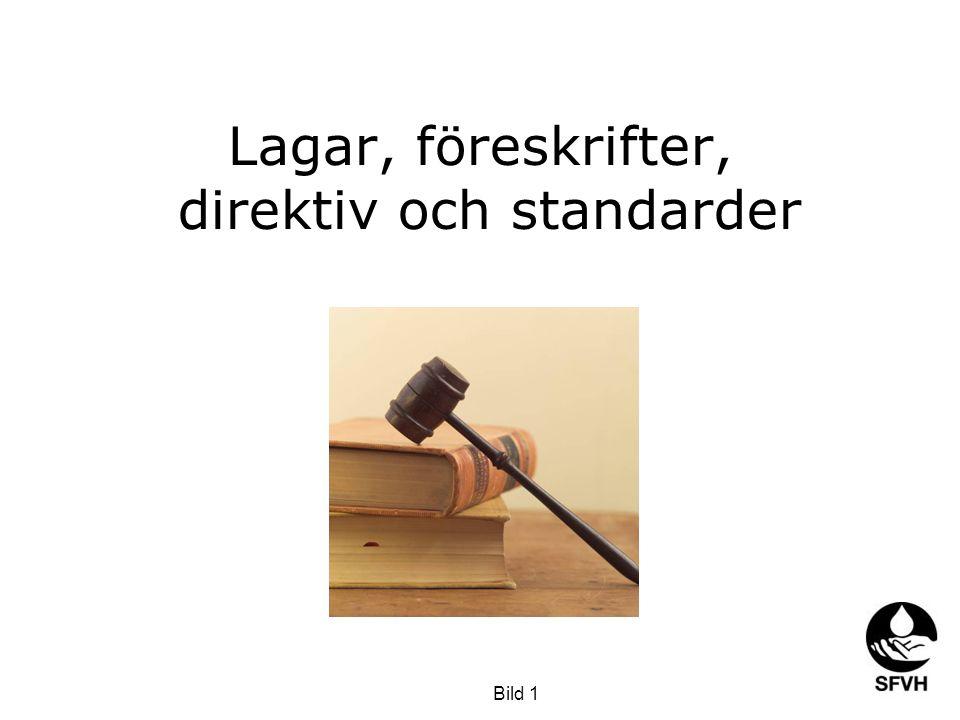 Lagar, föreskrifter, direktiv och standarder