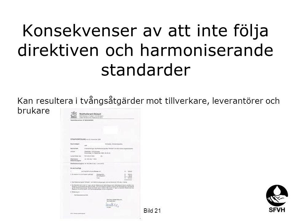 Konsekvenser av att inte följa direktiven och harmoniserande standarder